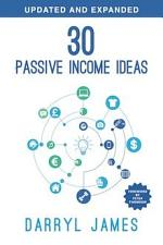 30 Passive Income Ideas: The most trusted passive income guide to taking charge & building your residual income portfolio
