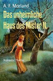 Das unheimliche Haus des Mister N.: Romantic Thriller