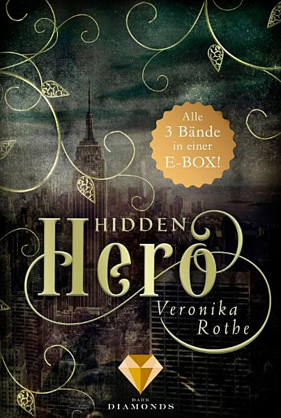 Hidden Hero  Alle B  nde der romantischen Superhelden Trilogie in einer E Box  PDF
