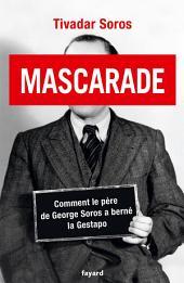 Mascarade: Comment le père de George Soros a berné la Gestapo