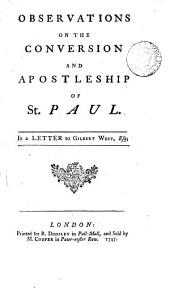 Observations on the Conversion and Apostleship of St. Paul: In a Letter to Gilbert West, Esq, Volume 1