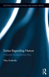 Duties Regarding Nature: A Kantian Environmental Ethic