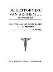 De bestorming van Arnhem: (30 November 1813); een verhaal uit bange dagen