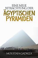 Eine neue Betrachtung der   gyptischen Pyramiden PDF