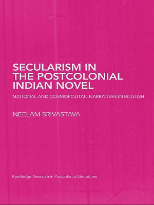 Secularism in the Postcolonial Indian Novel PDF
