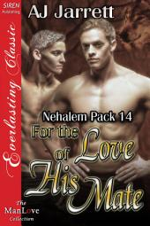 For the Love of His Mate [Nehalem Pack 14]