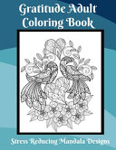 Gratitude Coloring Book for Adults Stress Relief Mandala Designs
