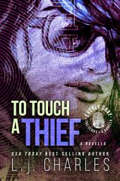 To Touch a Thief: An Everly Gray Novella