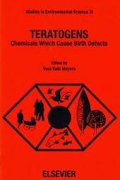 Teratogens: Chemicals Which Cause Birth Defects