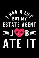 I Had A Life But My Estate Agent Job Ate It