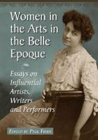 Women in the Arts in the Belle Epoque PDF