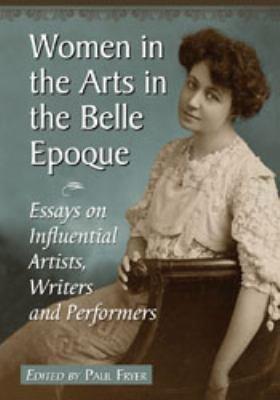 Women in the Arts in the Belle Epoque