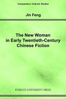 The New Woman in Early Twentieth century Chinese Fiction PDF