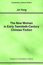 The New Woman in Early Twentieth-century Chinese Fiction