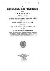 Il sepolcro dei Volunni scoperto in Perugia nel febbrajo del 1840 ed altri monumenti inediti etruschi e romani da far seguito alle iscrizioni perugine pubblicate nella seconda ed. negli anni 1833-1834 esposti da Gio. Battista Vermiglioli ..