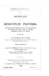 A Dictionary of Hindustani Proverbs: Including Many Marwari, Panjabi, Maggah, Bhojpuri and Tirhuti Proverbs, Sayings, Emblems, Aphorisms, Maxims and Similes