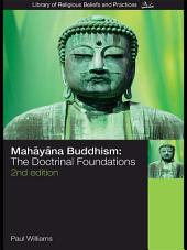 Mahayana Buddhism: The Doctrinal Foundations, Edition 2
