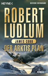 Der Arktis-Plan: Roman