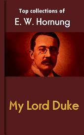 My Lord Duke: Hornung's Collection