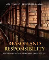 Reason and Responsibility: Readings in Some Basic Problems of Philosophy: Edition 15