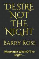 Desire Not the Night