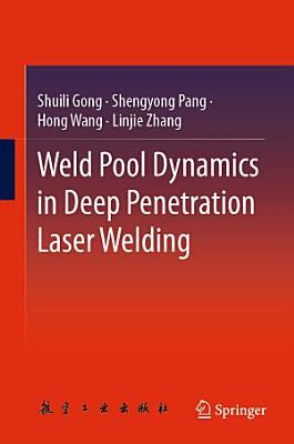 Weld Pool Dynamics in Deep Penetration Laser Welding