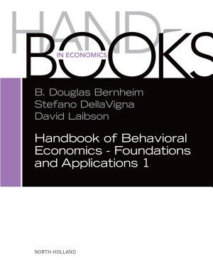 Handbook of Behavioral Economics   Foundations and Applications 1