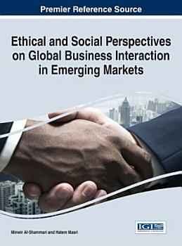 Ethical and Social Perspectives on Global Business Interaction in Emerging Markets PDF