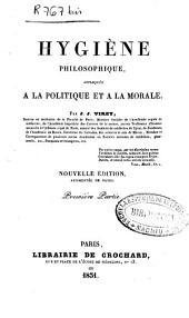 Hygiène philosophique appliquée a la politique et a la morale