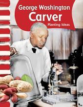 George Washington Carver: Planting Ideas