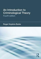 An Introduction to Criminological Theory: Edition 4