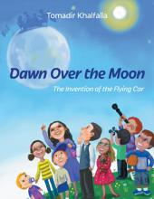 Dawn Over the Moon: The Invention of the Flying Car