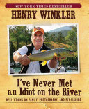 Download I ve Never Met An Idiot On The River Book