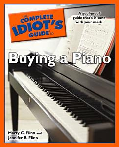 The Complete Idiot s Guide to Buying a Piano Book