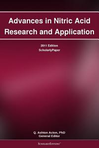 Advances in Nitric Acid Research and Application  2011 Edition PDF