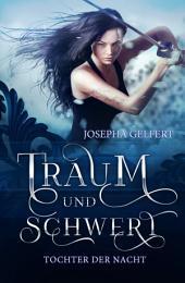 Traum und Schwert: Tochter der Nacht. Fantasy Roman