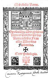 Opusculu[m] de Mirabilibus Noue et Ueteris Urbis Rome