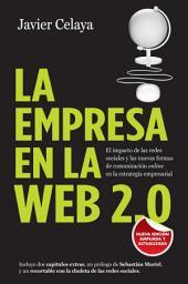 La empresa en la web 2.0. Versión completa: El impacto de las redes sociales y las nuevas formas de comunicación online en la estrategia empresarial
