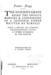 The Suicide's Grave: Being the Private Memoirs & Confessions of a Justified Sinner