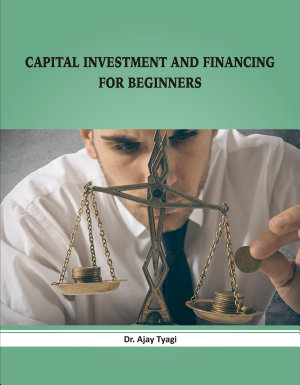 CAPITAL INVESTMENT AND FINANCING FOR BEGINNERS