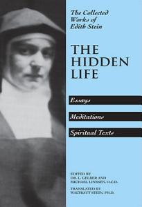 The Hidden Life  Essays  Meditations  Spiritual Texts PDF