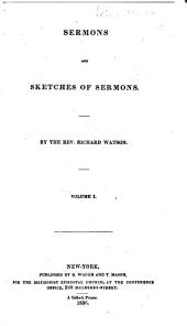 Sermons and Sketches of Sermons: Volume 1