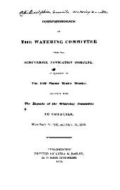 Correspondence of the Watering Committee with the Schuylkill Navigation Company, in Relation to the Fair Mount Water Works: Together with the Reports of the Watering Committee to Councils, Made Dec'r. 11, 1832, and Febr'y. 11, 1833