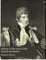 History of the Wars of the French Revolution  from the Breaking Out of the War  in 1792  to the Restoration of a General Peace in 1815 PDF
