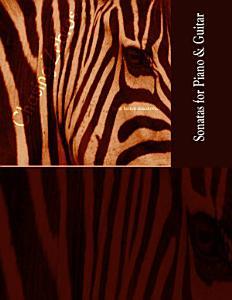 Chasing Zebras  The Sonatas for Piano   Guitar PDF
