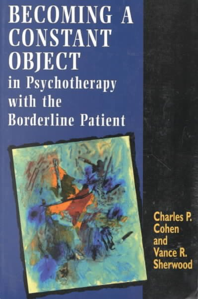 Becoming a Constant Object in Psychotherapy with the Borderline Patient