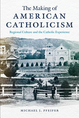 The Making of American Catholicism PDF