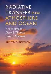 Radiative Transfer in the Atmosphere and Ocean: Edition 2