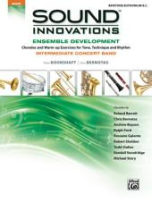 Sound Innovations for Concert Band: Ensemble Development for Intermediate Concert Band - Baritone / Euphonium B.C.: Chorales and Warm-up Exercises for Tone, Technique and Rhythm