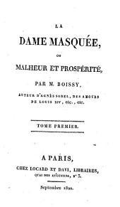 La dame masquée, ou malheur et prospérité: Volume1